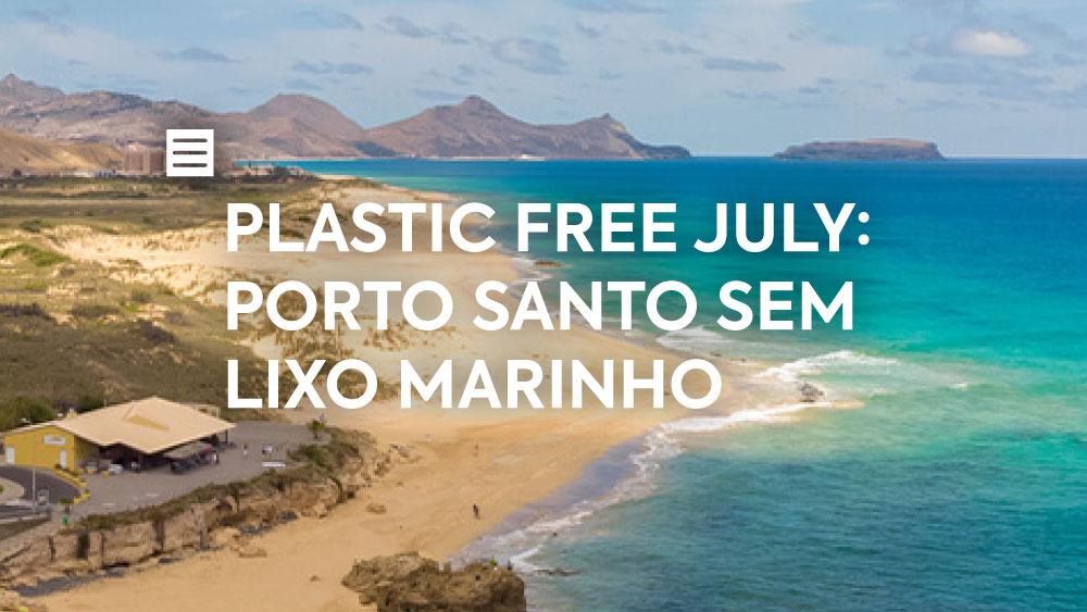 Plastic Free July: Porto Santo Sem Lixo Marinho