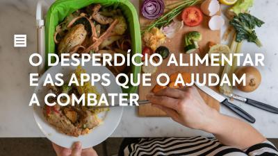 O Desperdício Alimentar e as apps que o ajudam a combater