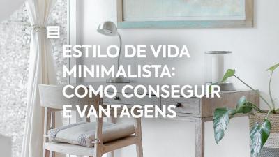 Estilo de vida minimalista: como conseguir e vantagens