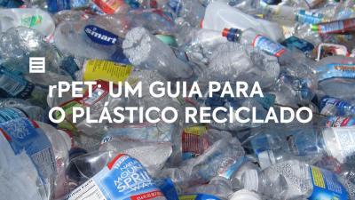 rPET: Um guia para o plástico reciclado