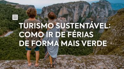 Turismo Sustentável: Como ir de férias de forma mais verde